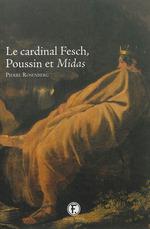 Le cardinal Fesch, Poussin et Midas - Pierre Rosenberg
