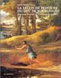 La leçon de peinture du duc de Bourgogne - Fénelon, Poussin et l'enfance perdue - Anne-Marie Lecoq